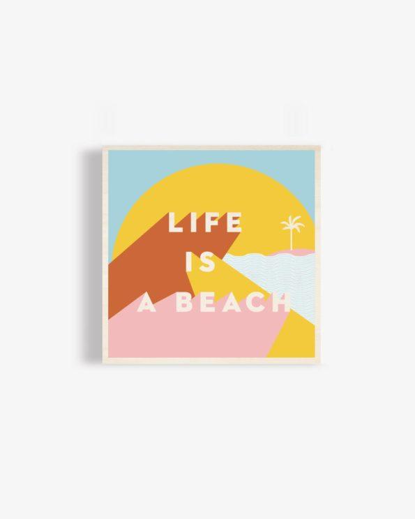 Affiche en bois Life is a beach 30x30cm